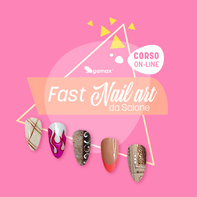 Fast Nail Art da Salone corso online gamax